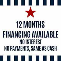 12 MONTHS FINANCING AVAILABLE!  NO INTEREST . NO PAYMENTS, SAME AS CASH