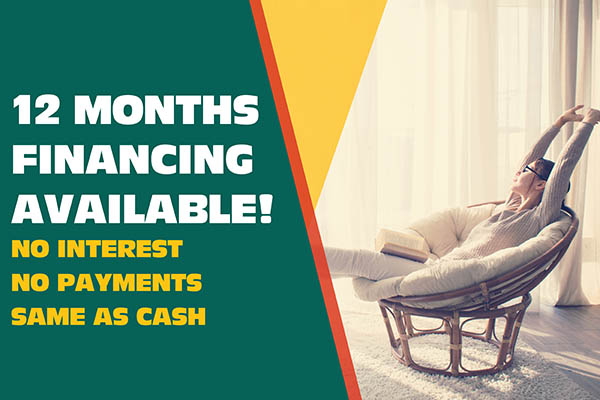 12 MONTHS FINANCING AVAILABLE!  NO INTEREST NO PAYMENTS SAME AS CASH